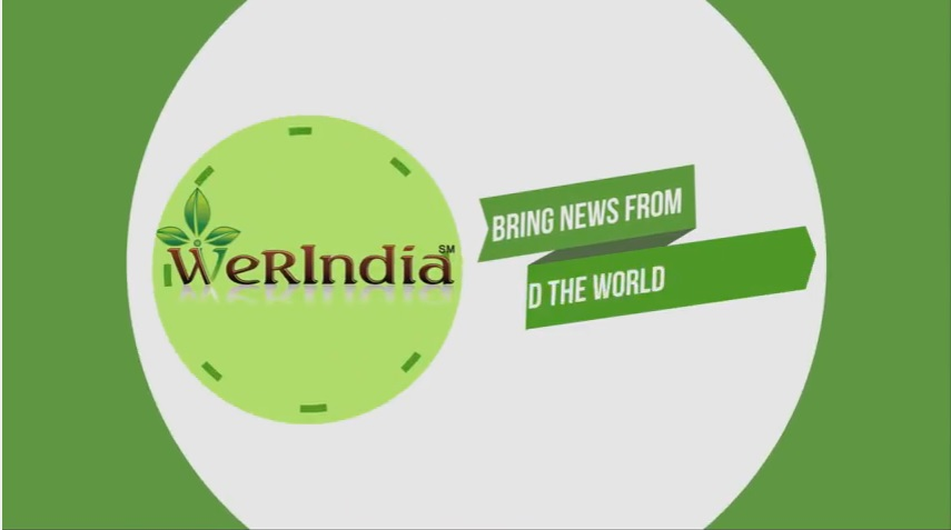 WeRIndia Presents The Breaking News From Around The Globe
