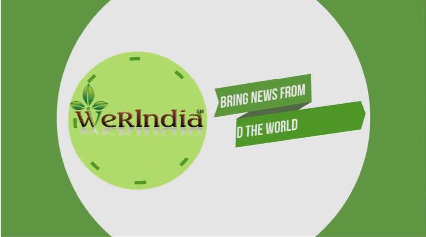 WeRIndia Presents The Breaking News From Around The Globe